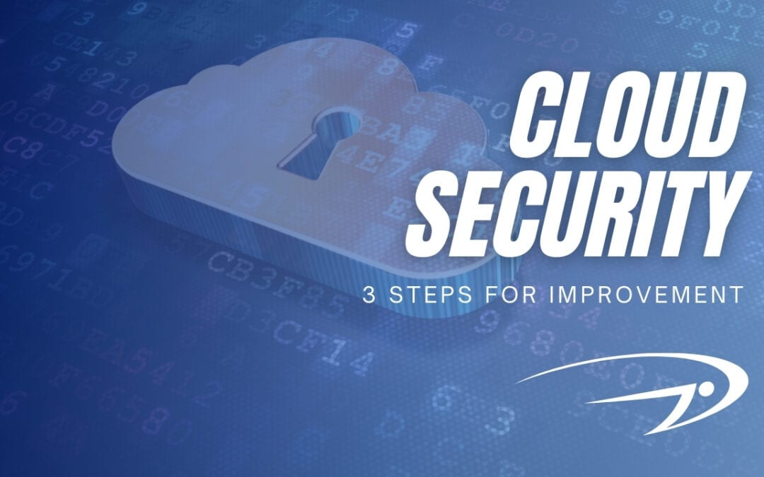 3 effective ways to improve cloud security with a remote workforce