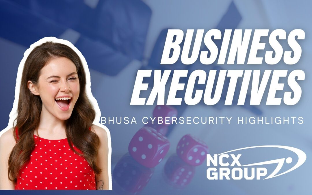 BHUSA cybersecurity highlights for business executives