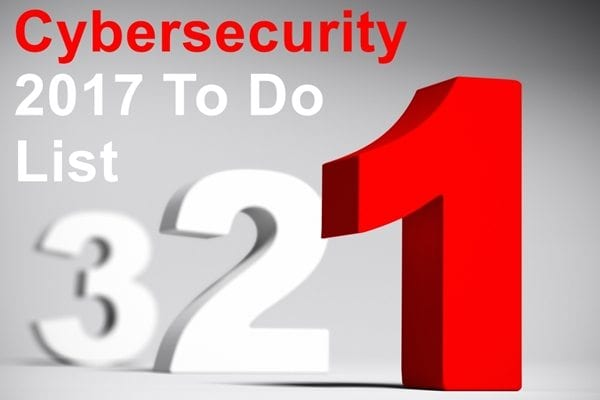 cybersecurity in 2017 3 step to do list